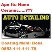 Apa Itu Nano Ceramic 0853.111.111.79 coating Mobil Boss