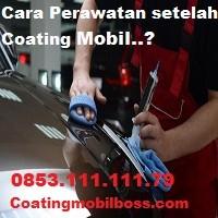 Cara Perawatan Mobil Setelah Coating 0853.111.111.79 coatingmobilboss.com