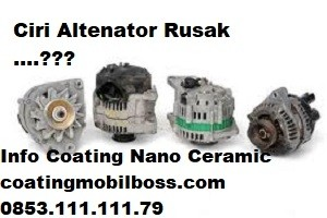 Ciri ciri altenator rusak by coating mobil boss 0853.111.111.79 Coatingmobilboss.com