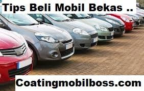 Tips membeli mobil bekas by coating mobil boss 0853.111.111.79