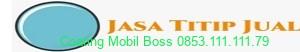 Jasa Titip Jual - Coating Mobil Boss - 0853.111.111.79 - coatingmobilboss.com